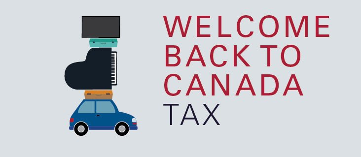Customs Tariff: A tax for Canadians Moving Back to Canada