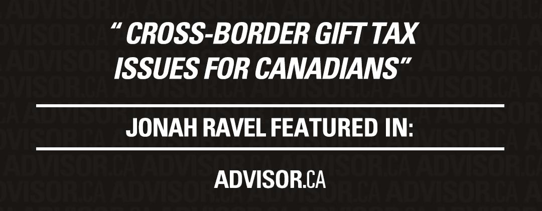 Advisor's Edge – Cross-border gift tax issues for Canadians